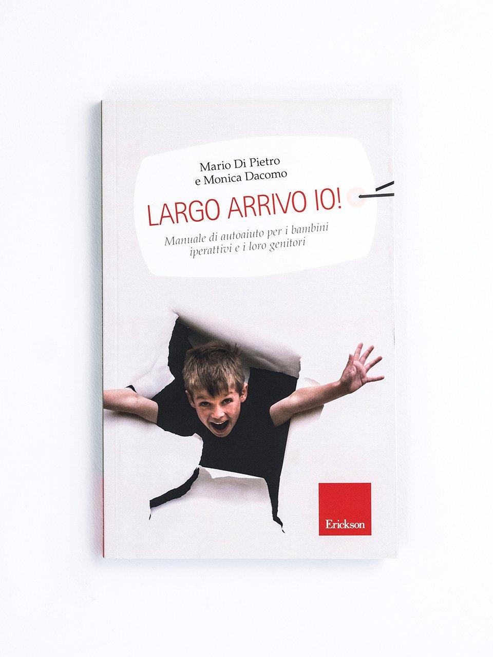 Largo, arrivo io! - Un'offerta completa di libri e corsi di formazione sul Disturbo da Deficit di Attenzione e Iperattività nei bambini. Scopri sul sito