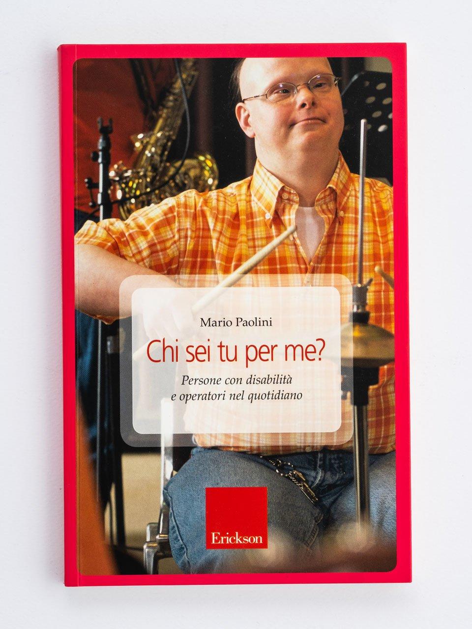 Chi sei tu per me? - Disabilità adulta - corso ECM - Formazione - Erickson