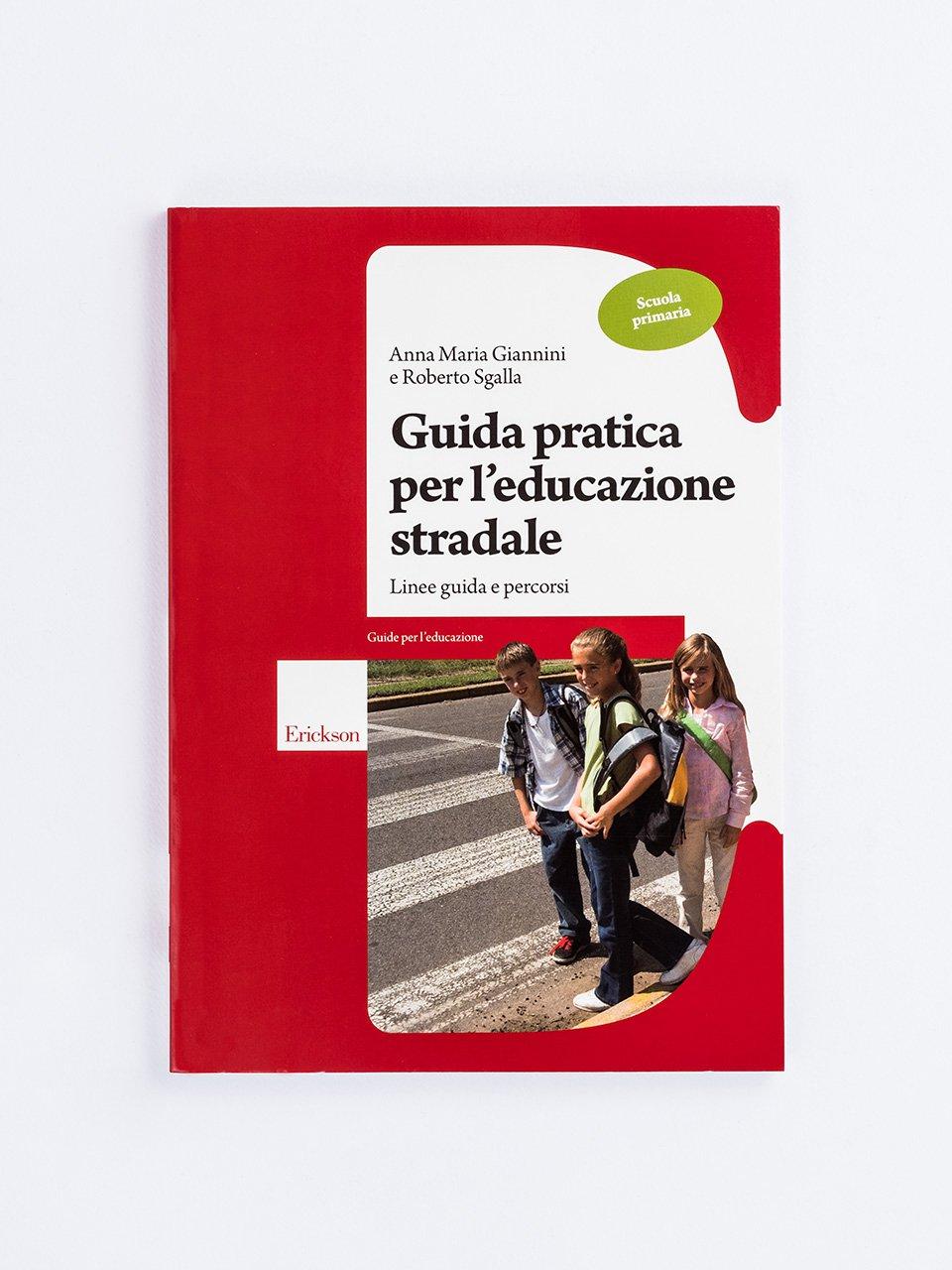 Guida pratica per l'educazione stradale - Scuola primaria - Imparo a fare i Lapbook. Aprendo...Apprendo!® - Co - Formazione - Erickson