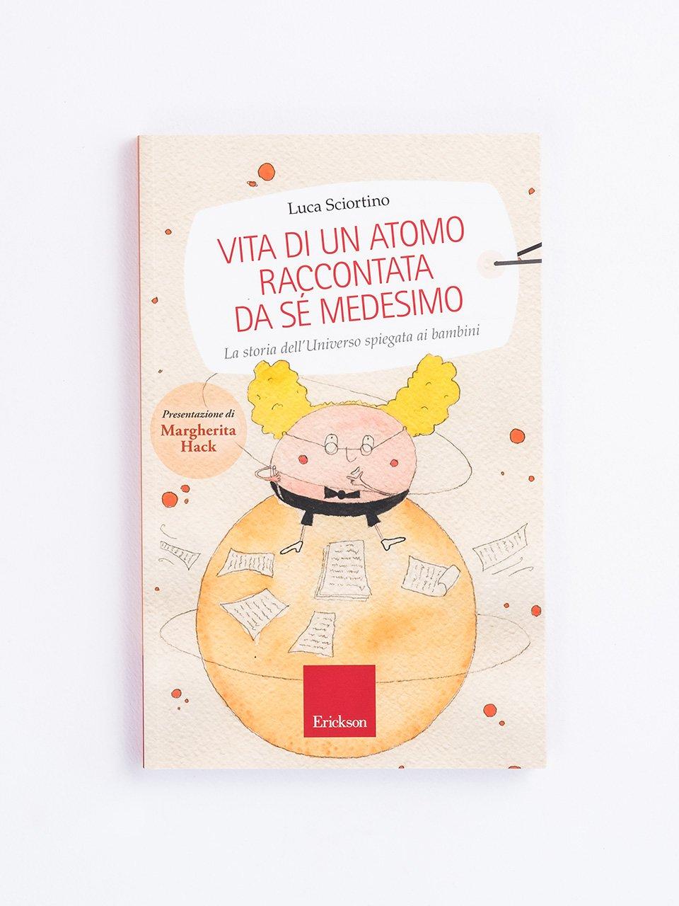 Vita di un atomo raccontata da se medesimo - Mia nonna era un pesce - Libri - Erickson