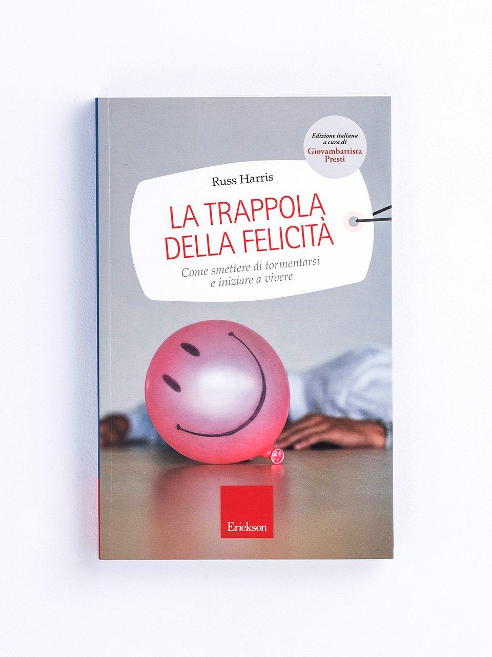 La trappola della felicità - Libri - Erickson
