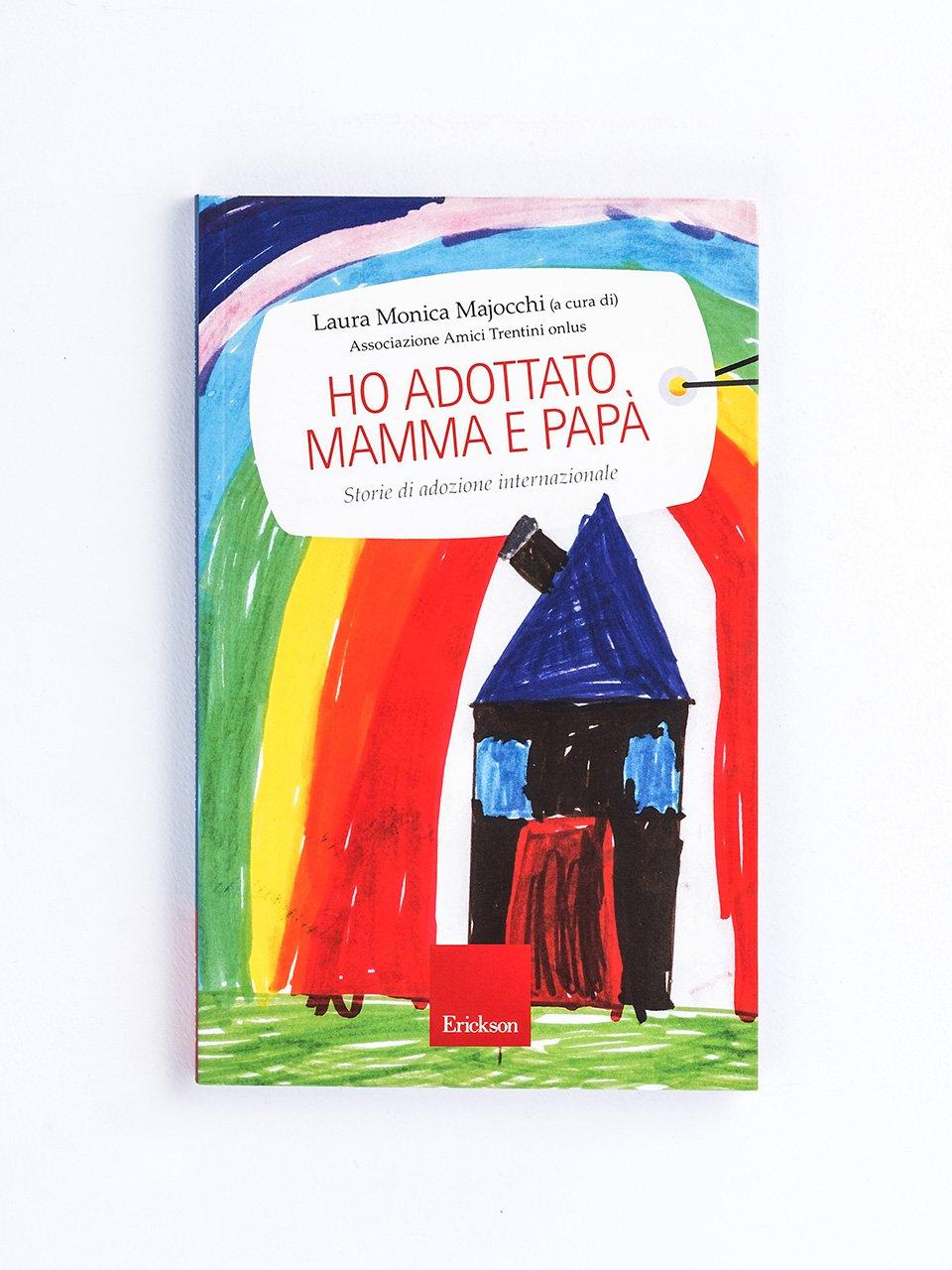 Ho adottato mamma e papà - Genitori in pratica - Libri - Erickson