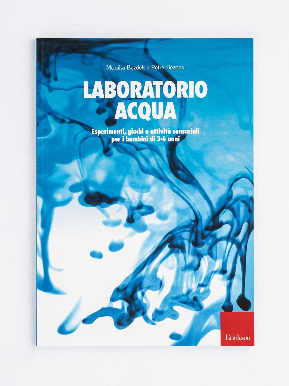 Laboratorio acqua - Il laboratorio dei materiali poveri - Libri - Erickson
