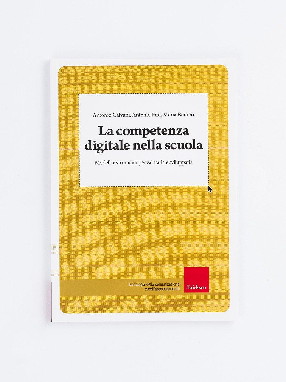 La competenza digitale nella scuola - Competenze e valutazione metodologica - Libri - Erickson