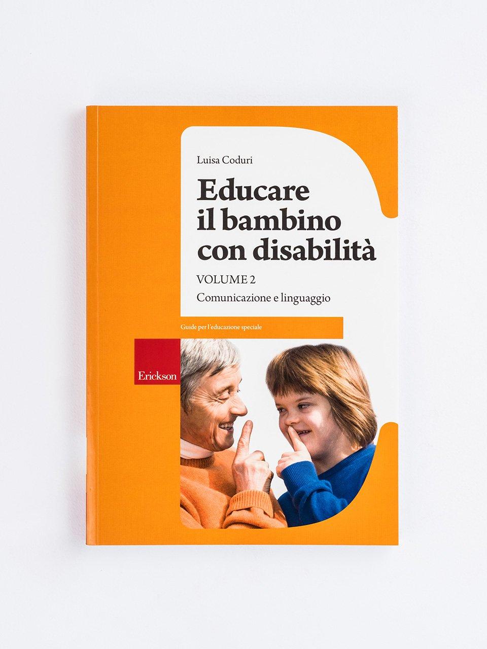 Educare il bambino con disabilità - Volume 2 - Educare il bambino con disabilità - Volume 3 - Libri - Erickson