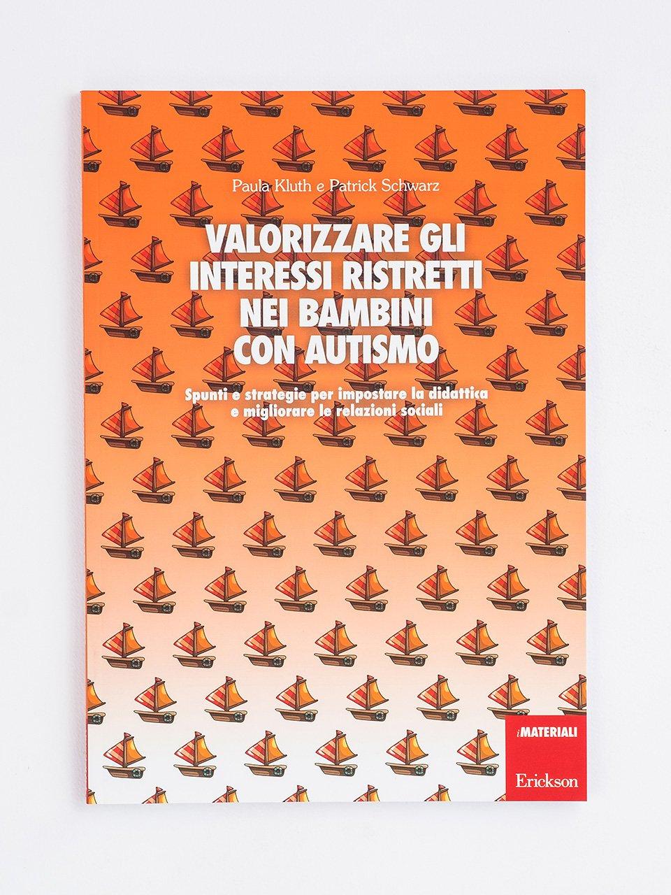 Valorizzare gli interessi ristretti nei bambini con autismo - Vedere, pensare altre cose - Libri - Erickson