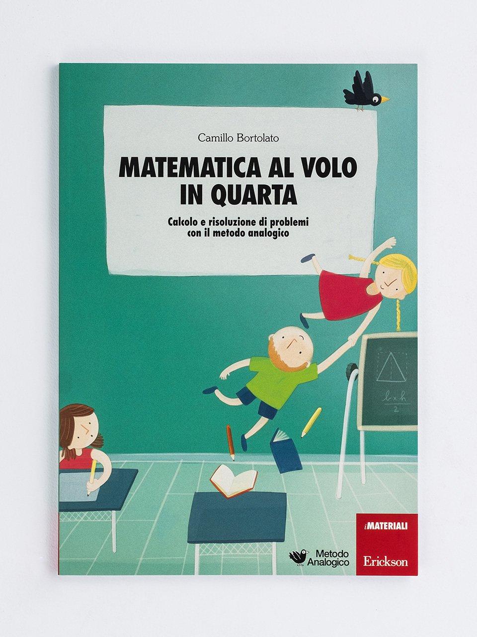Matematica al volo in quarta - Metodo Analogico altre proposte - Erickson