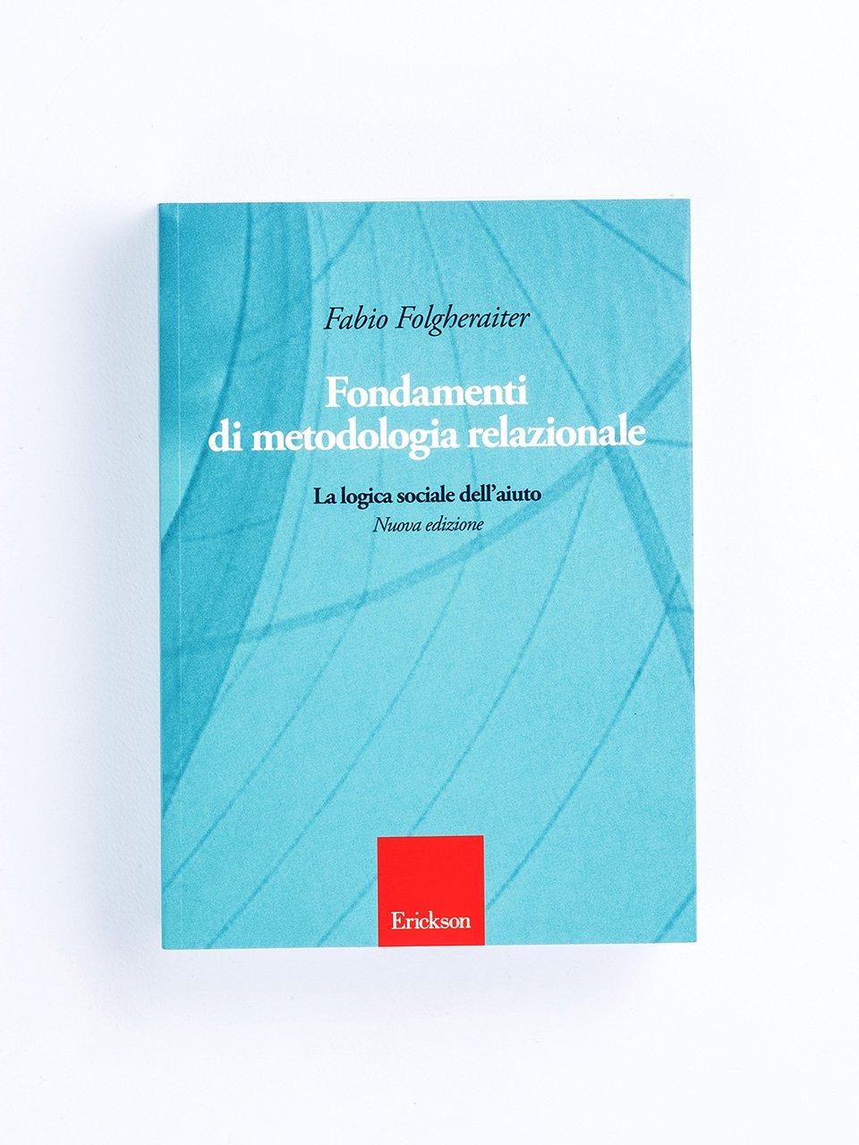 Fondamenti di metodologia relazionale - Metodo del Relational Social Work - Erickson