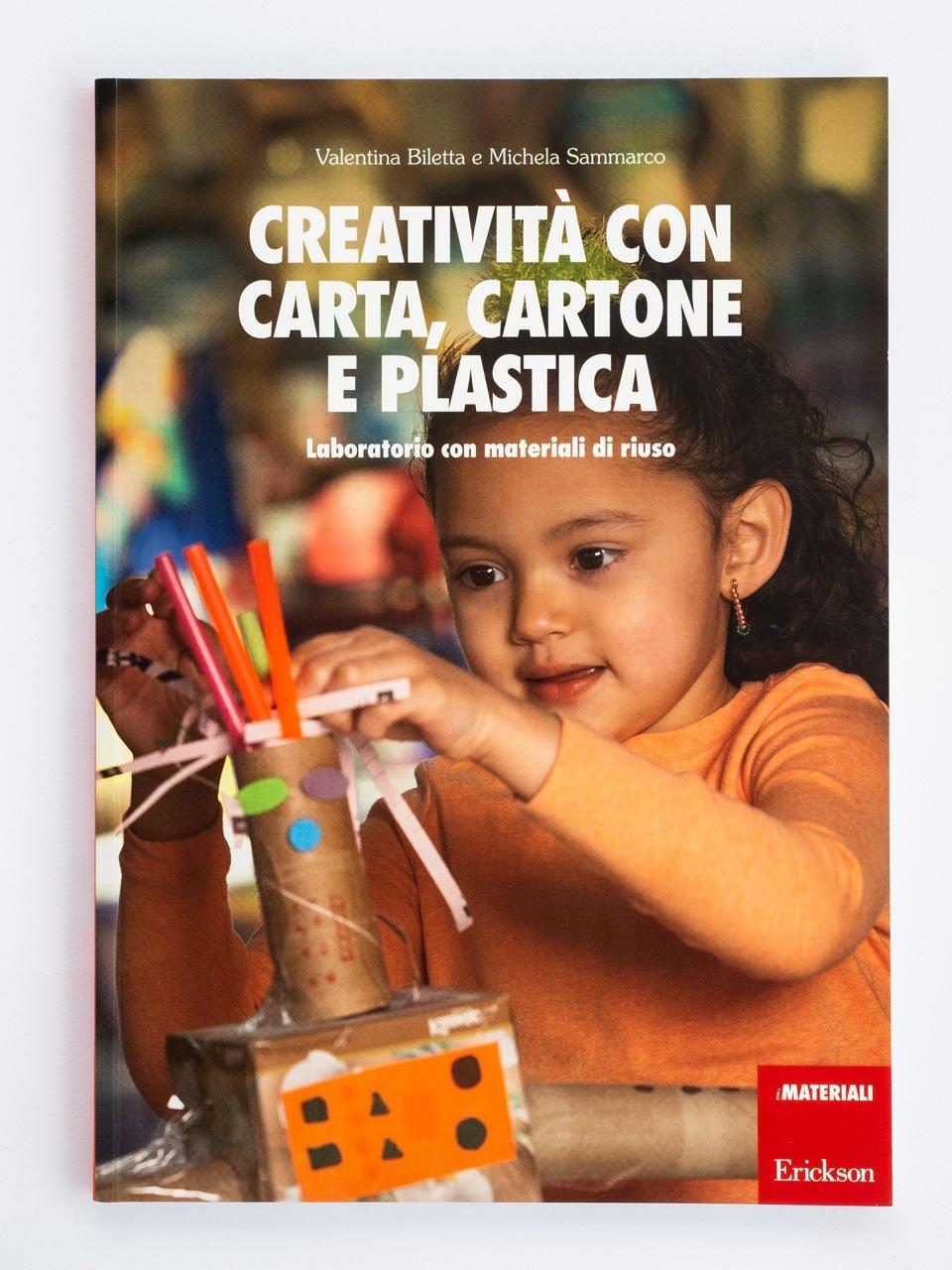 Creatività con carta, cartone e plastica - Libri - Erickson