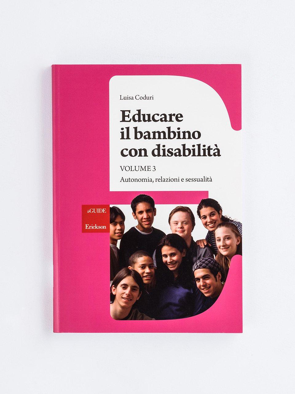 Educare il bambino con disabilità - Volume 3 - Comunicazione e reciprocità sociale nell'autismo - Libri - Erickson