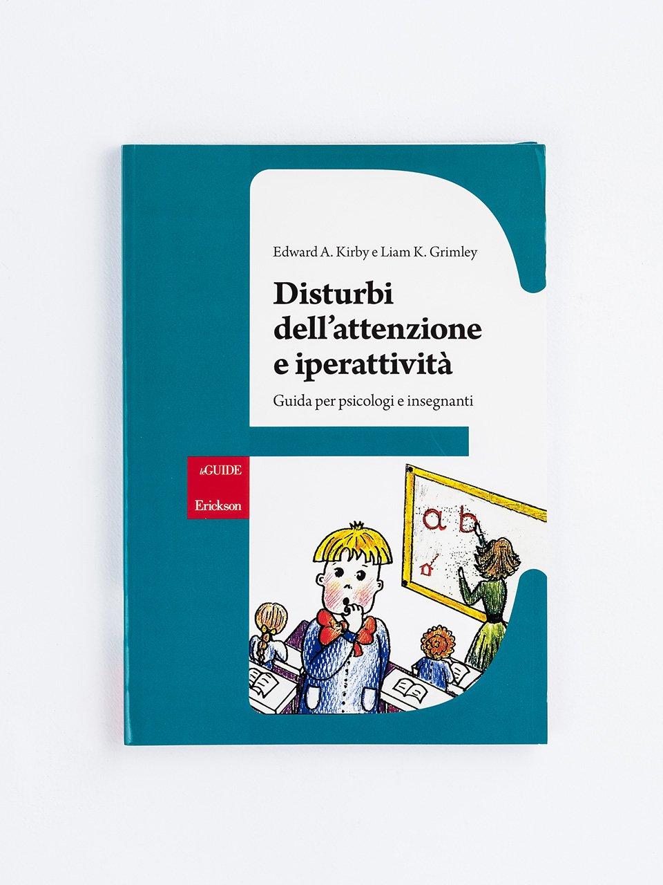 Disturbi dell'attenzione e iperattività - Il bambino con deficit di attenzione/iperattività - Libri - Erickson