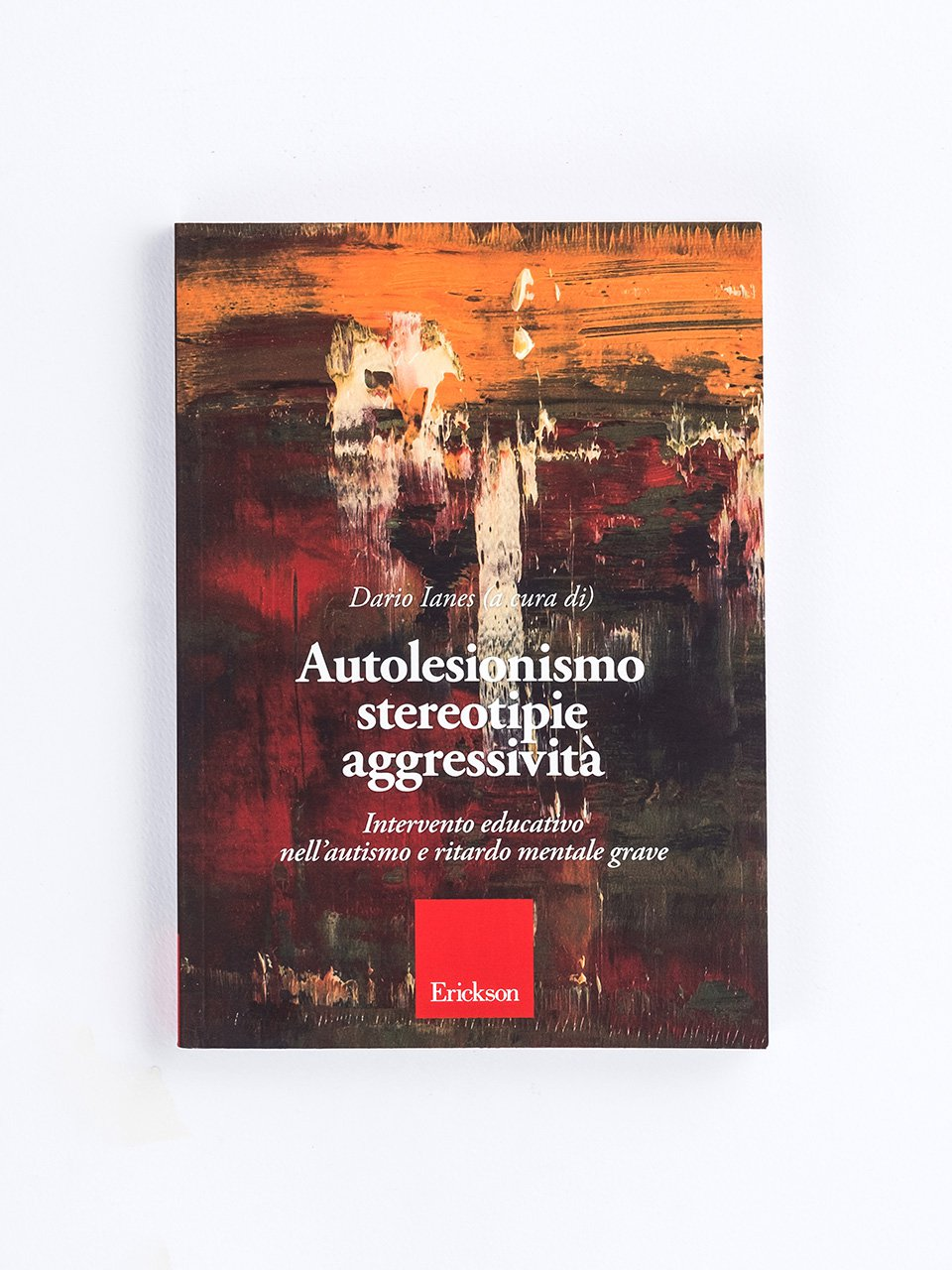 Autolesionismo stereotipie aggressività - Largo, arrivo io! - Libri - Erickson
