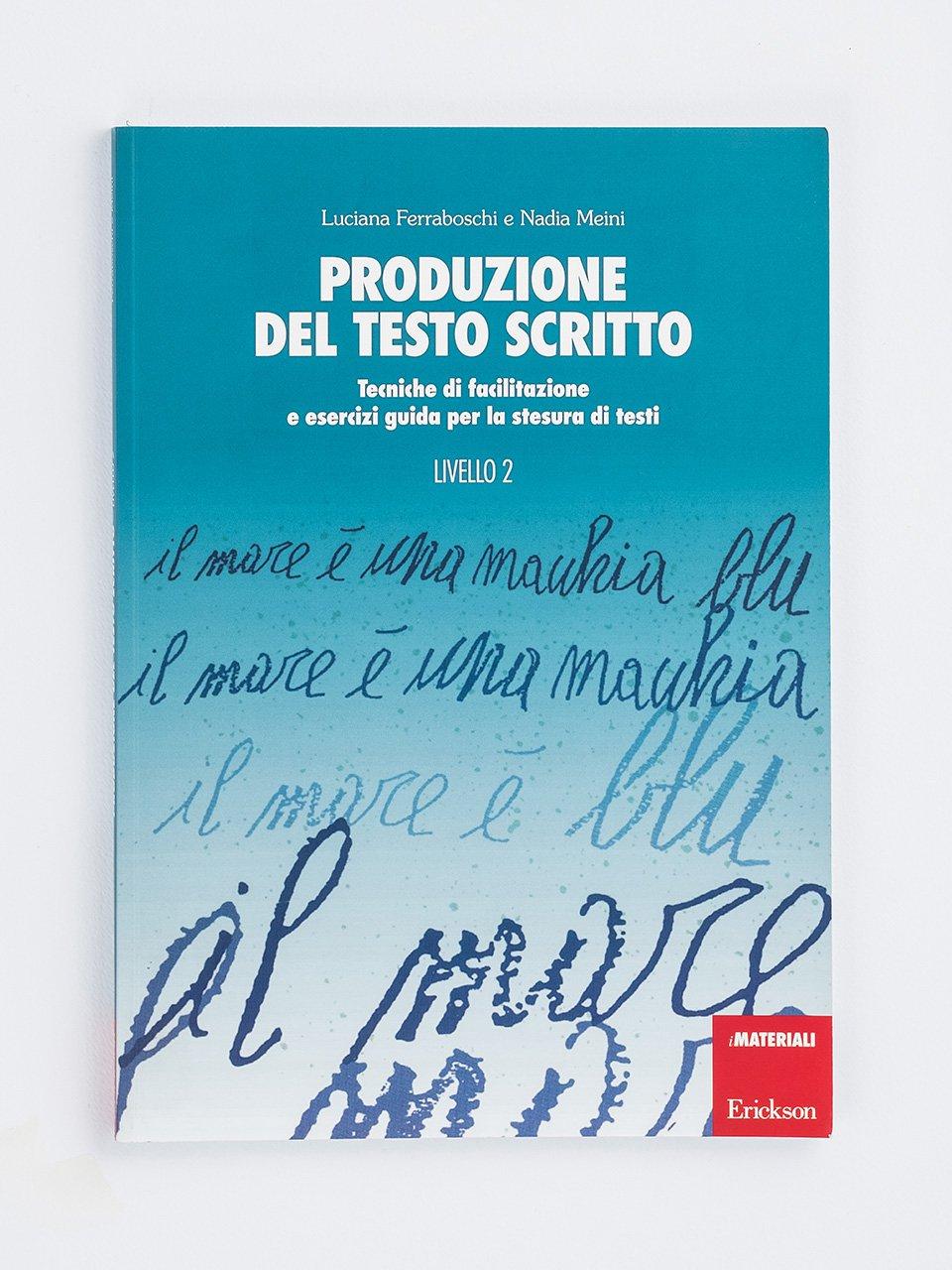 Produzione del testo scritto - Livello 2 - Luciana Ferraboschi - Erickson