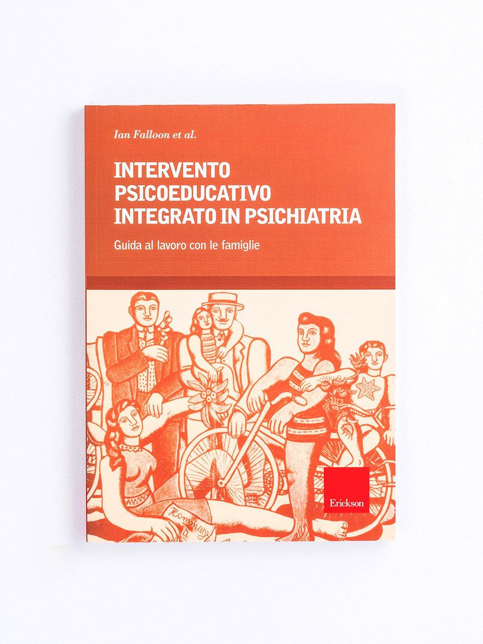 Intervento psicoeducativo integrato in psichiatria - Psicopatologia dell'età evolutiva - Erickson