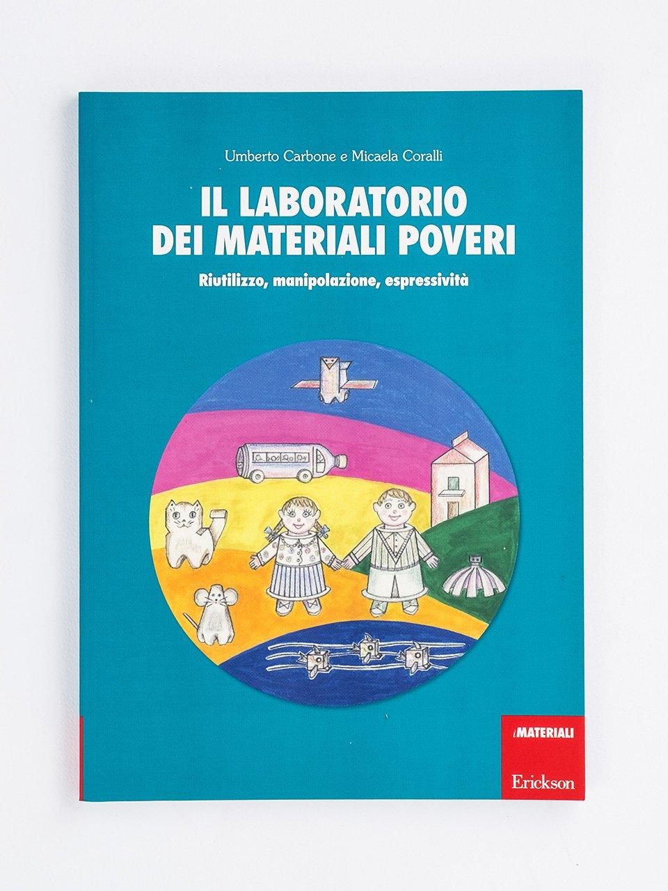 Il laboratorio dei materiali poveri - Libera il genio di tuo figlio! - Libri - Erickson
