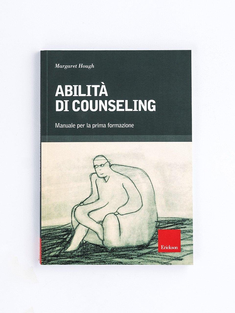 Abilità di counseling - Attivare e facilitare i gruppi di auto/mutuo aiuto - Libri - Erickson