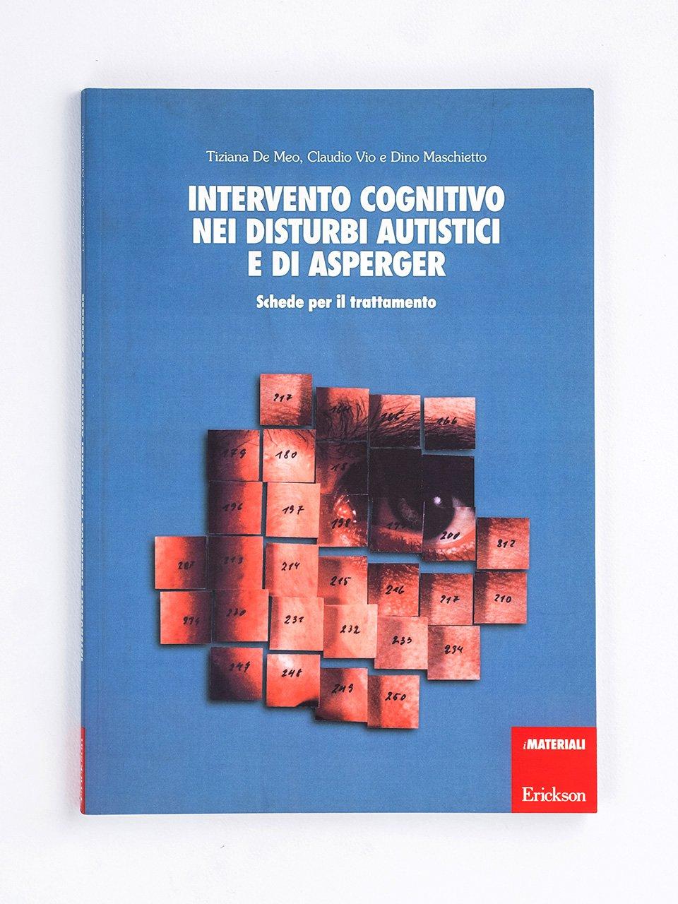 Intervento cognitivo nei disturbi autistici e di Asperger - Nostro figlio è autistico - Libri - Erickson