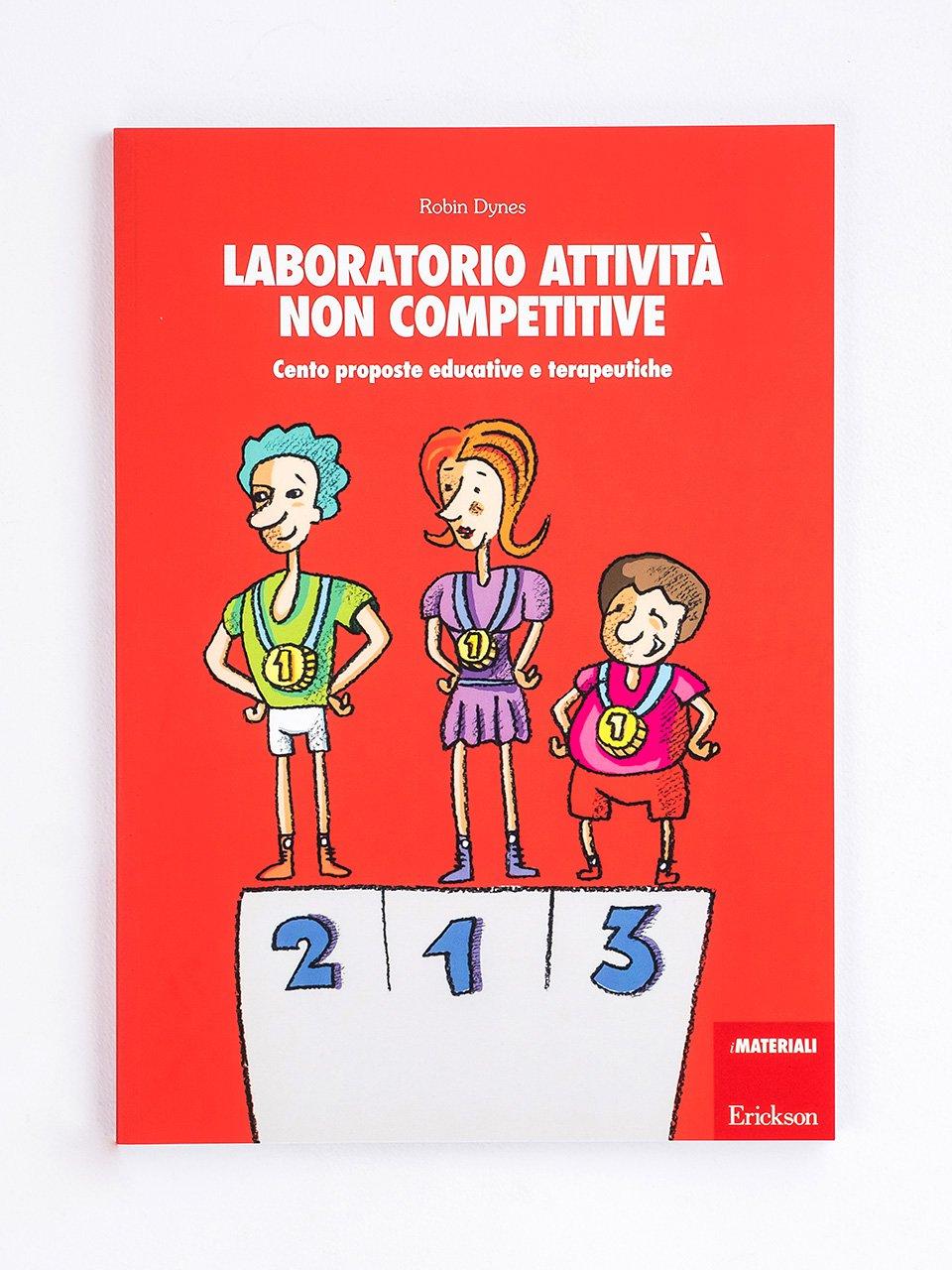 Laboratorio attività non competitive - Lo psicologo tra i banchi - Libri - Erickson