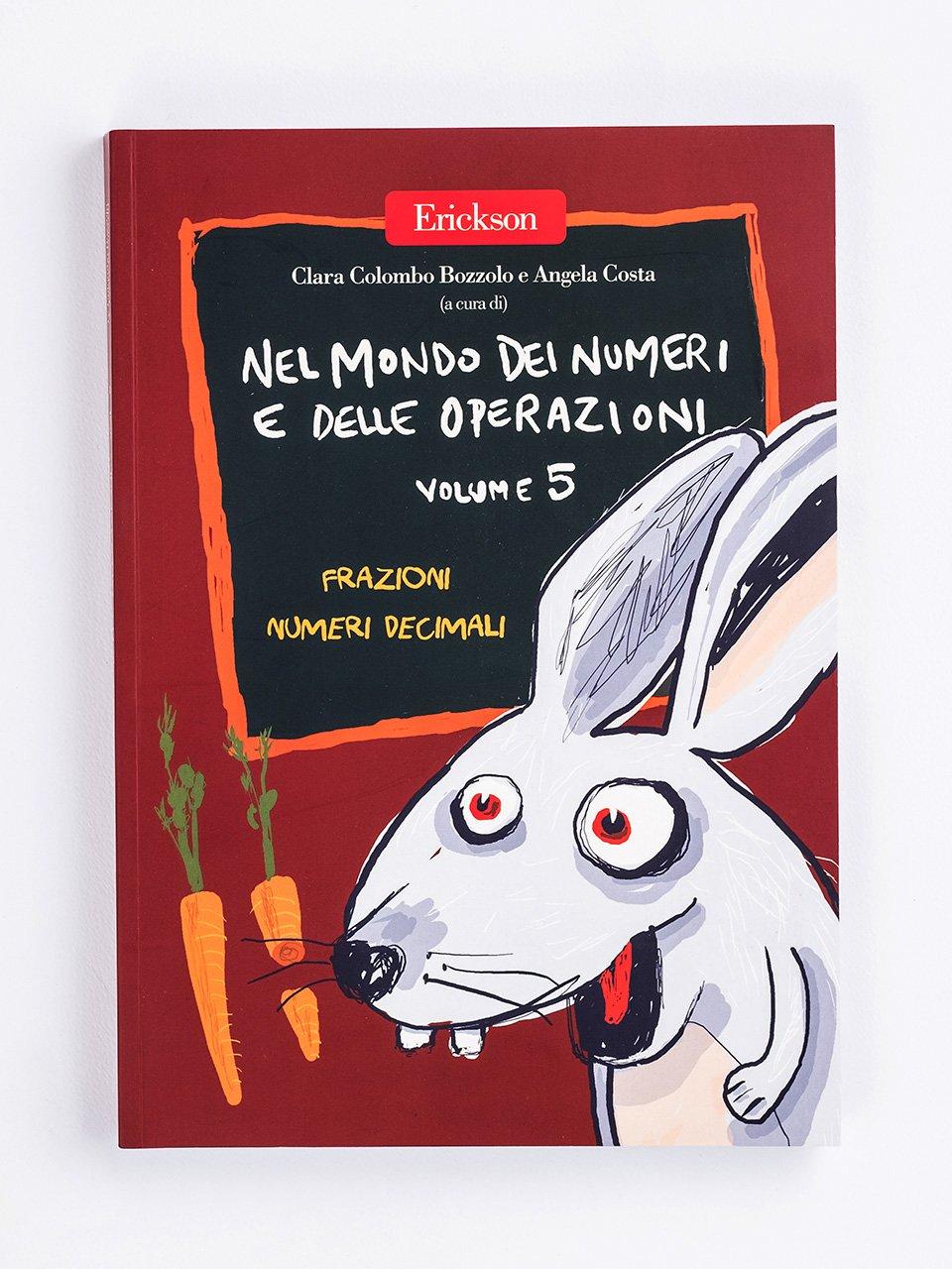Nel mondo dei numeri e delle operazioni - Volume 5 - MatematicaImparo 10 - Libri - Erickson