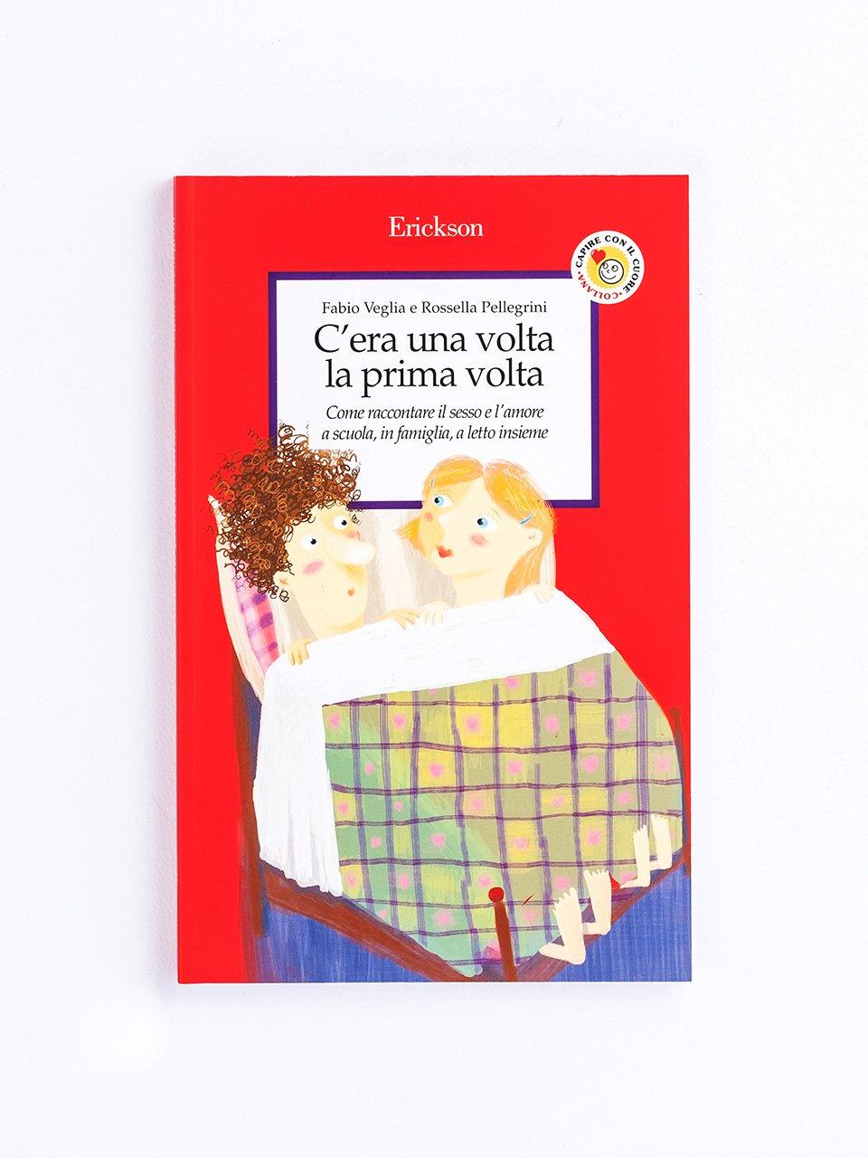 C'era una volta la prima volta - Orientamento sessuale e identità di genere - Libri - Erickson