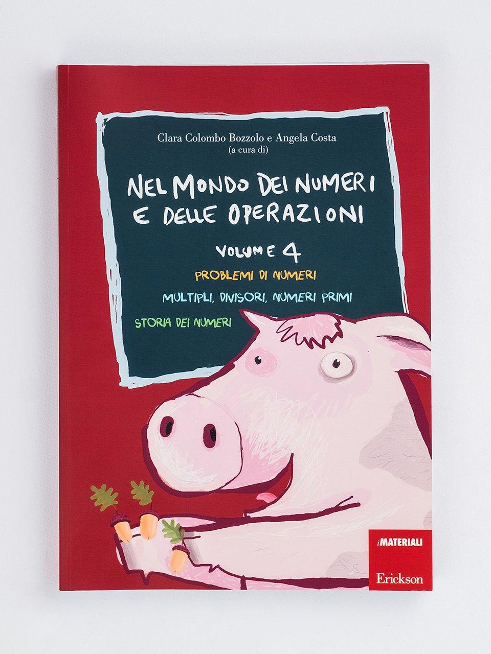 Nel mondo dei numeri e delle operazioni - Volume 4 - MatematicaImparo 10 - Libri - Erickson