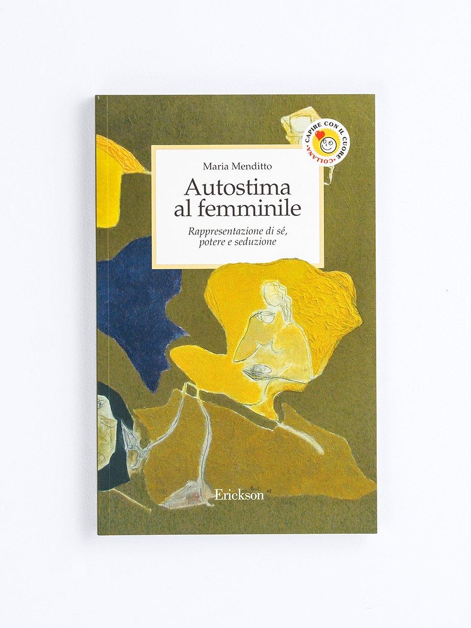 Autostima al femminile - Sincronizzare la personalità - Libri - Erickson