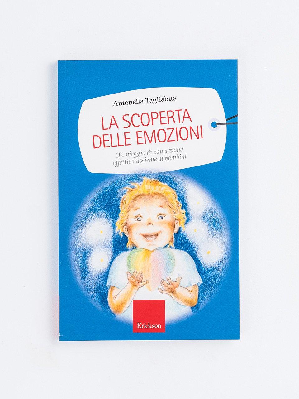 La scoperta delle emozioni - Aiutare i bambini... che temono di non essere amat - Libri - App e software - Erickson