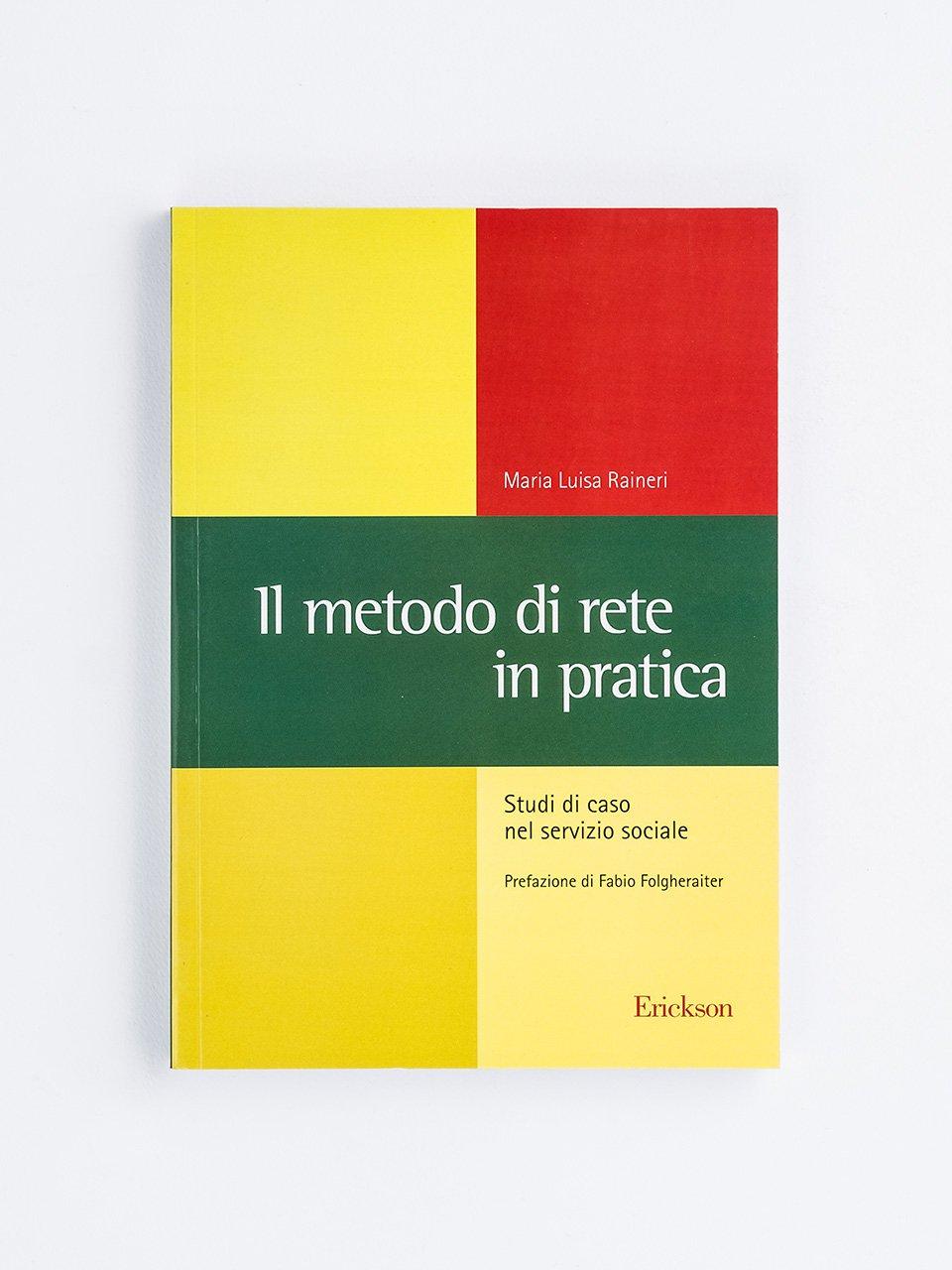 Il metodo di rete in pratica - Metodo del Relational Social Work - Erickson