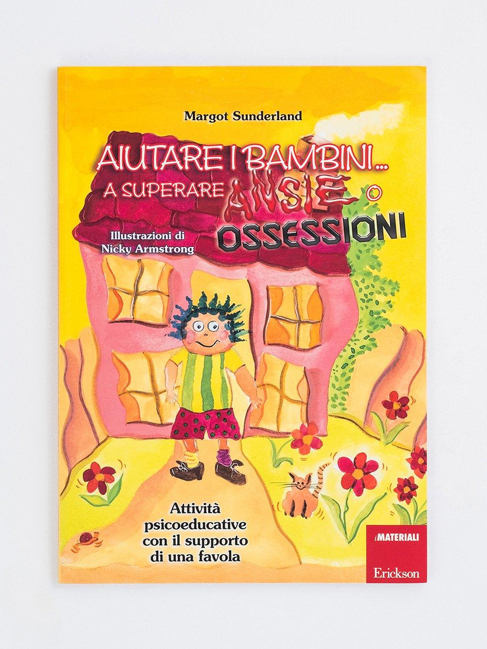 Aiutare i bambini... a superare ansie o ossessioni Libro + Allegati - Erickson Eshop