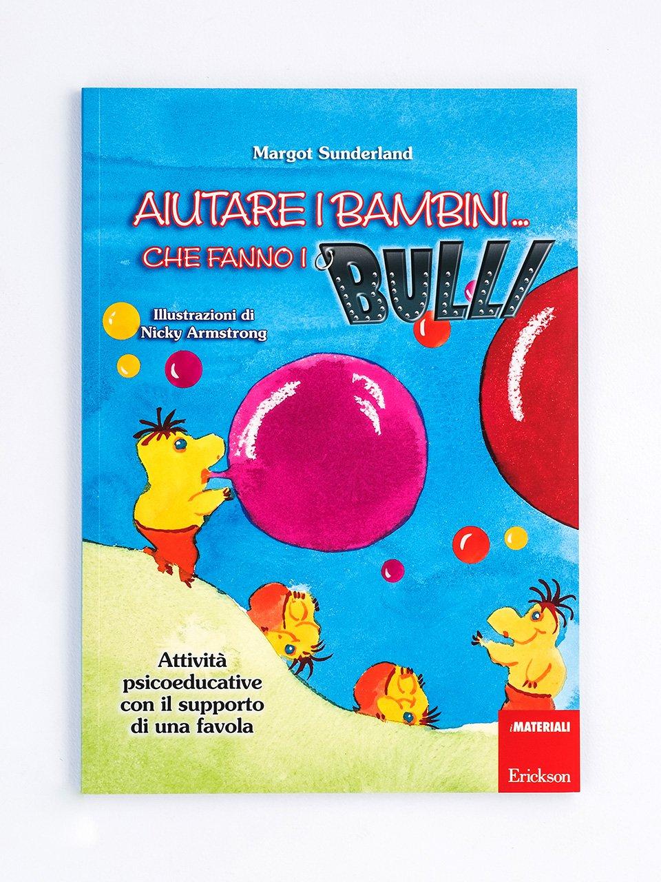 Aiutare i bambini... che fanno i bulli Libro + Allegati - Erickson Eshop