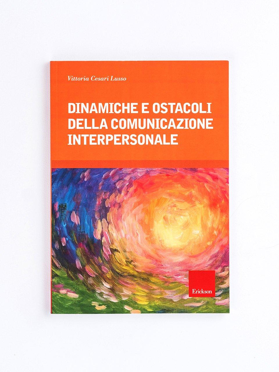 Dinamiche e ostacoli della comunicazione interpersonale - Generazione Cloud - Libri - Erickson