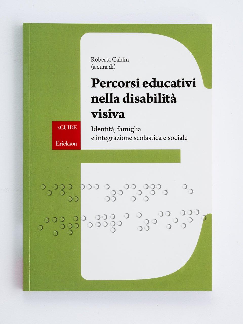 Percorsi educativi nella disabilità visiva - Studiare meglio e riuscire all'università - Libri - Erickson