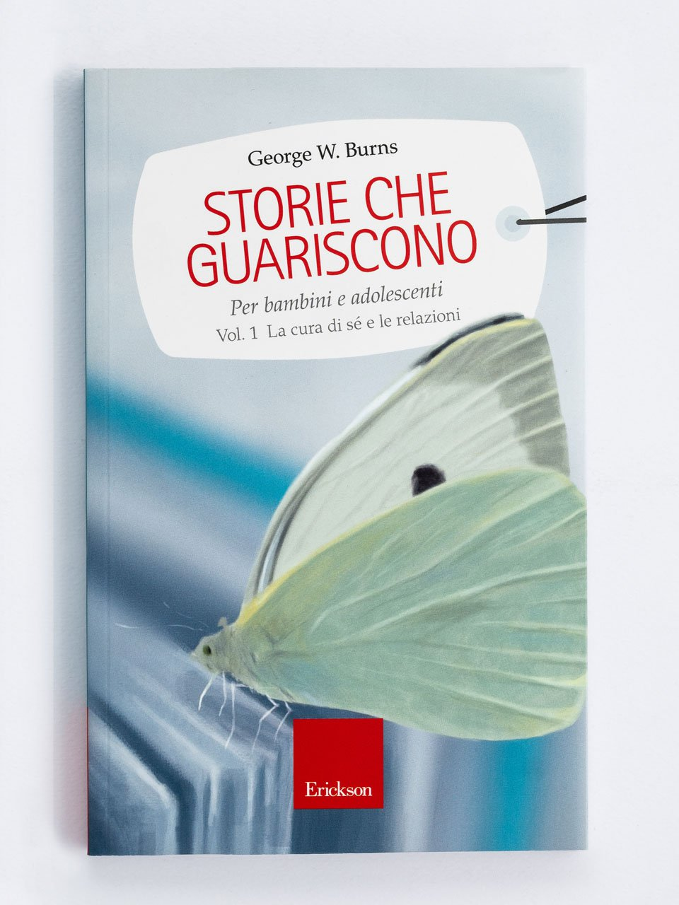 Storie che guariscono - Volume 1 - Aiutare i bambini... che temono di non essere amat - Libri - App e software - Erickson