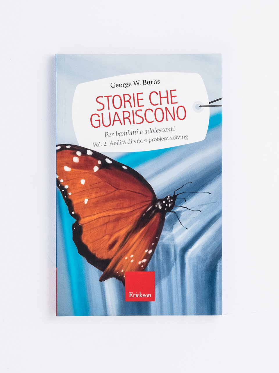 Storie che guariscono - Volume 2 - Libera il genio di tuo figlio! - Libri - Erickson