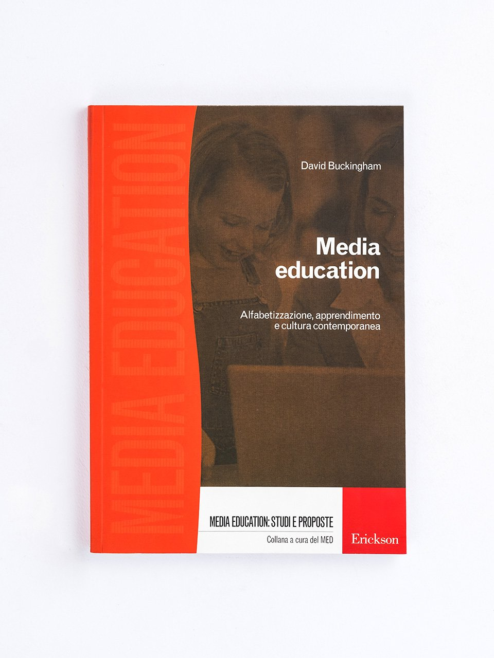 Media education - Alfabetizzazione, apprendimento e cultura contemporanea - Competenze in azione! - Classe quarta - Libri - Erickson