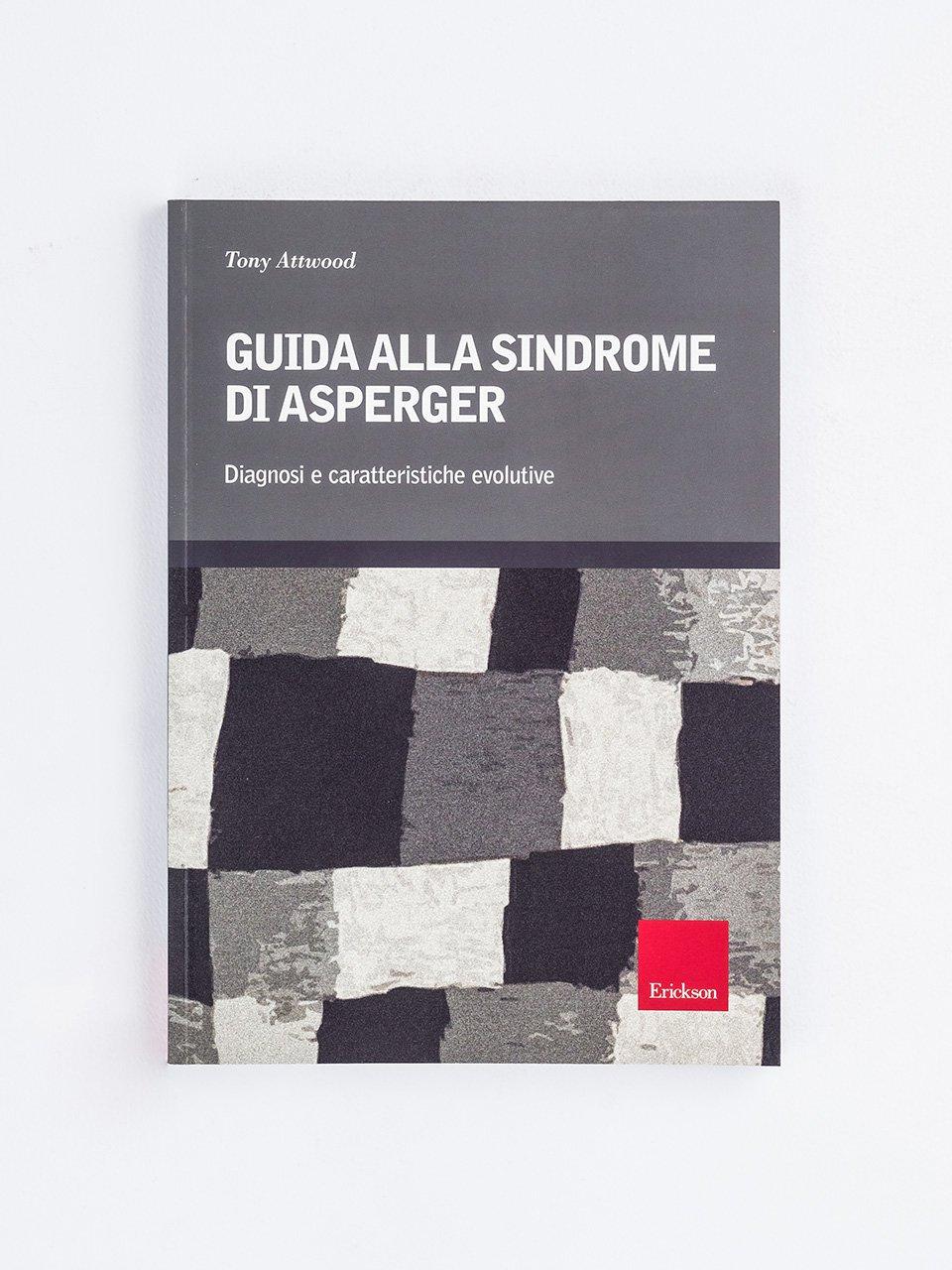 Guida alla sindrome di Asperger - Bizzarri, isolati e intelligenti - Libri - Erickson