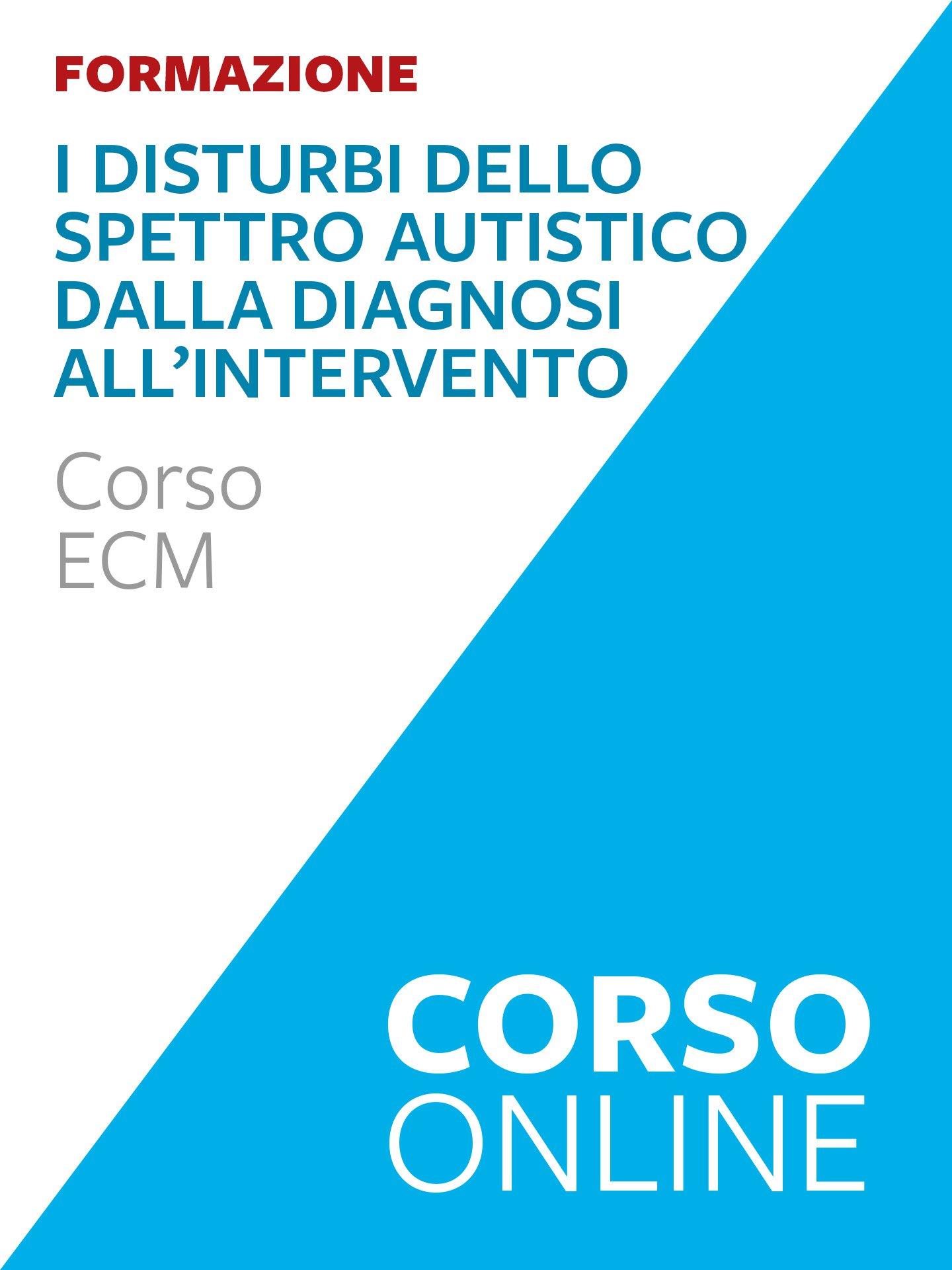 I disturbi dello spettro autistico: dalla diagnosi all'intervento - corso ECM - Psicologia dello sviluppo - Libri - Erickson