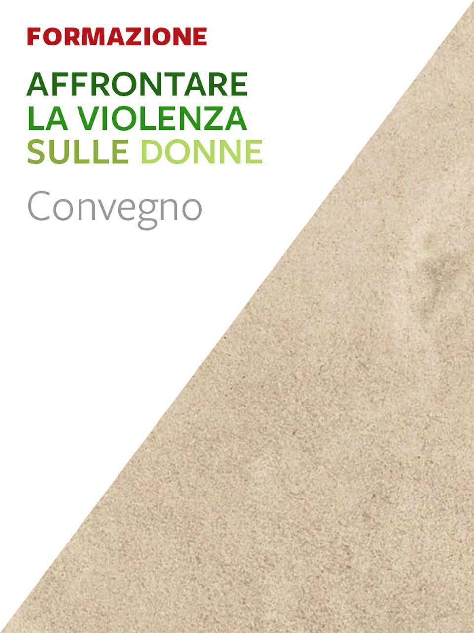 Affrontare la violenza sulle donne - Erickson: libri e formazione per didattica, psicologia e sociale