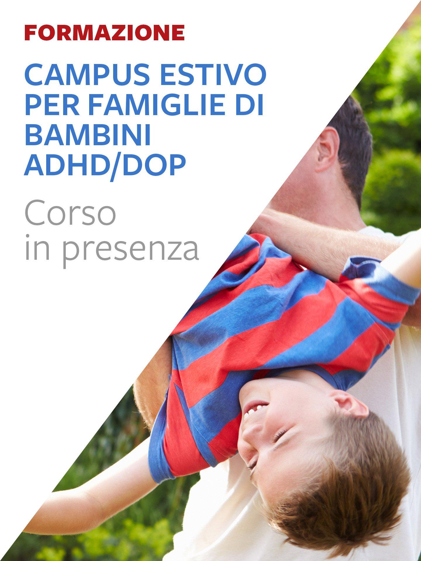 Campus estivo per famiglie di bambini ADHD/DOP - Mio figlio è impossibile - Libri - Erickson