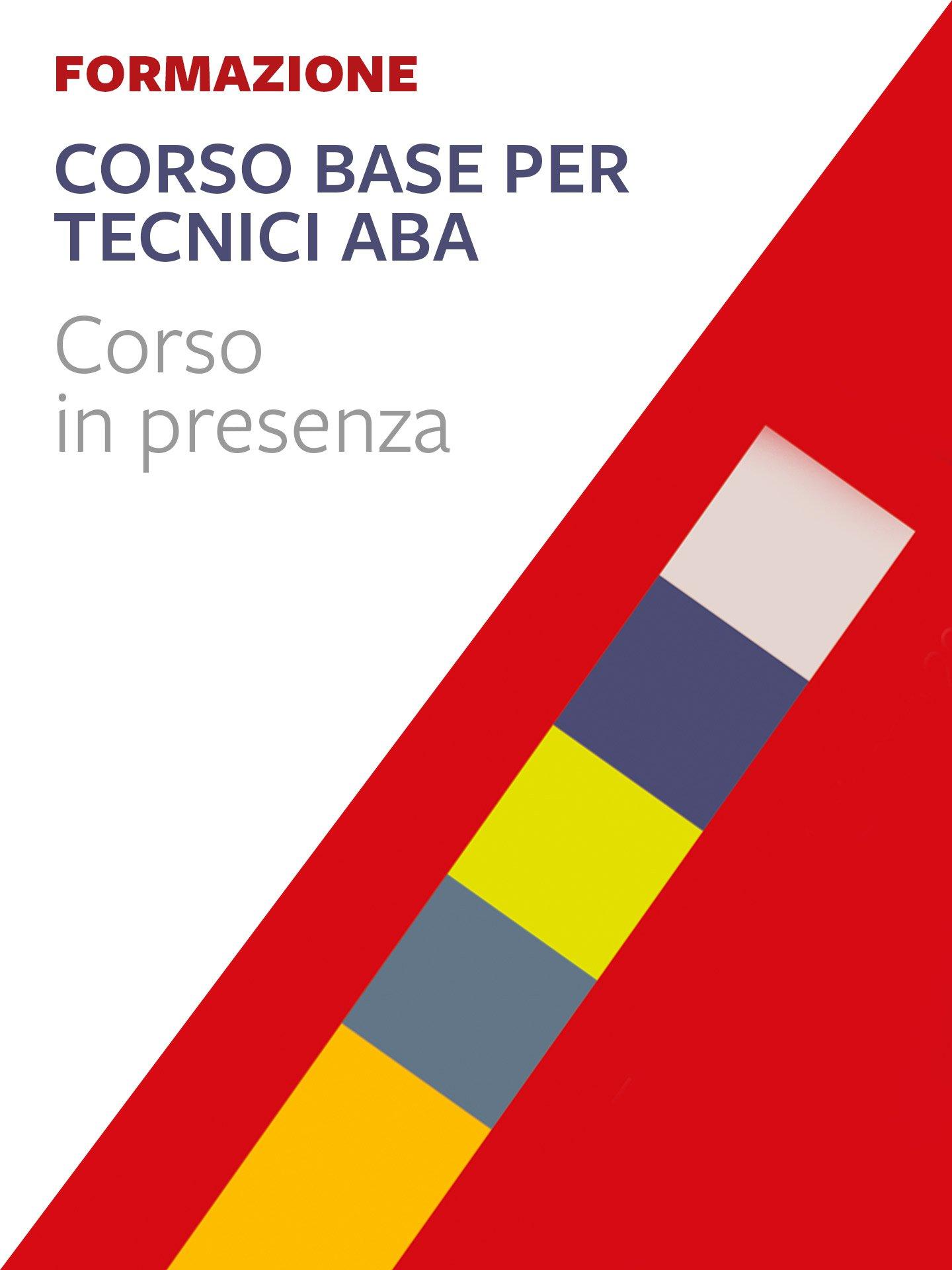 Corso per tecnico ABA-VB – Modulo 1 (Base) - Sede Trento - Erickson