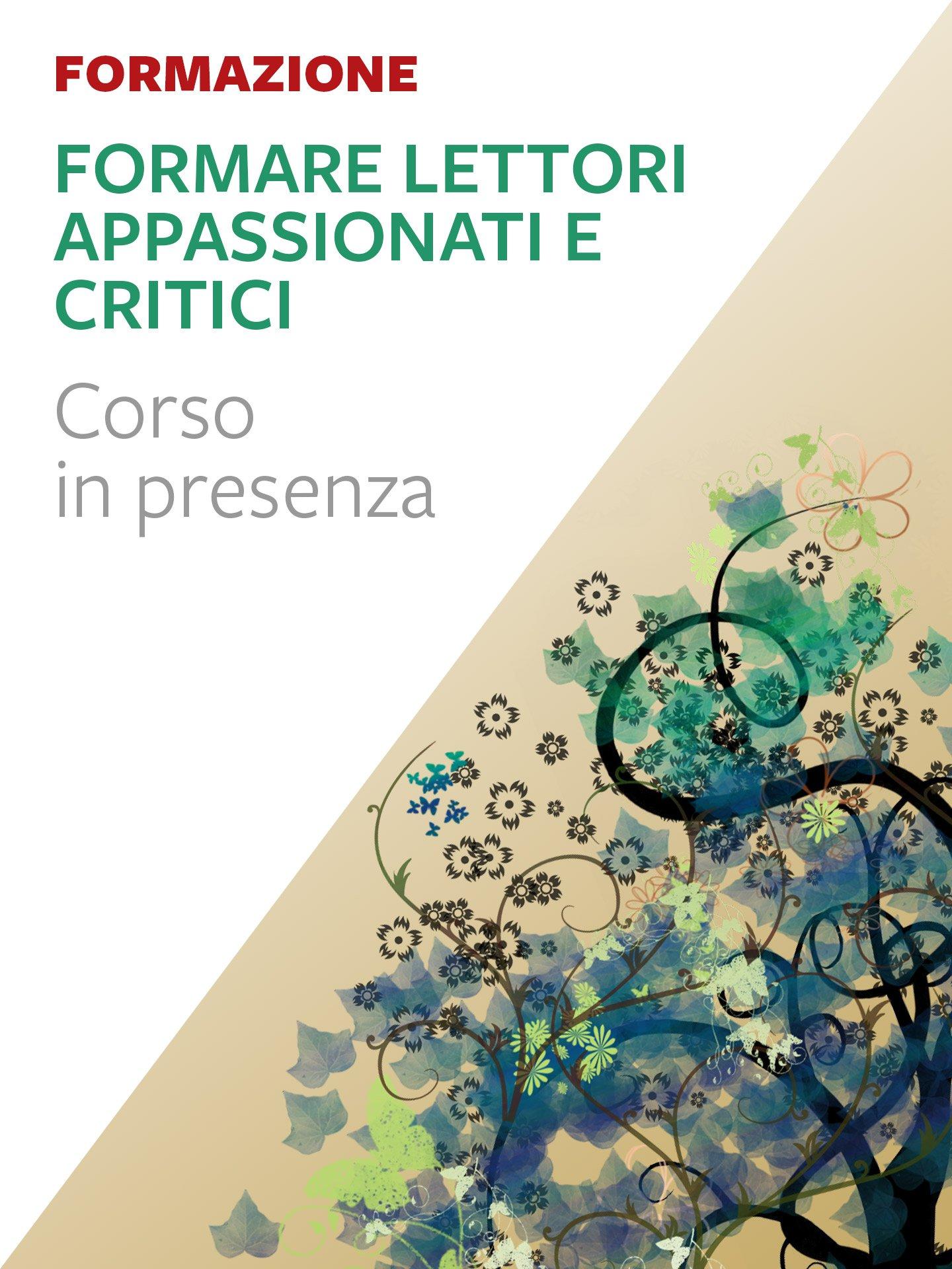 Formare lettori appassionati e critici - Erickson: libri e formazione per didattica, psicologia e sociale