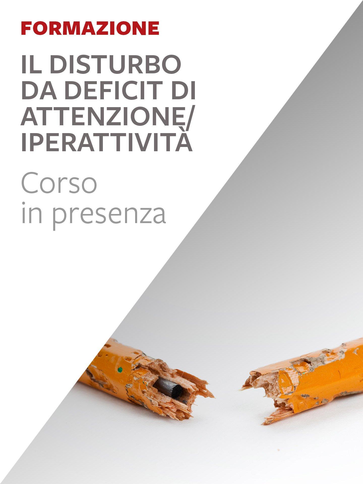 Il Disturbo da Deficit di Attenzione/Iperattività - Erickson: libri e formazione per didattica, psicologia e sociale