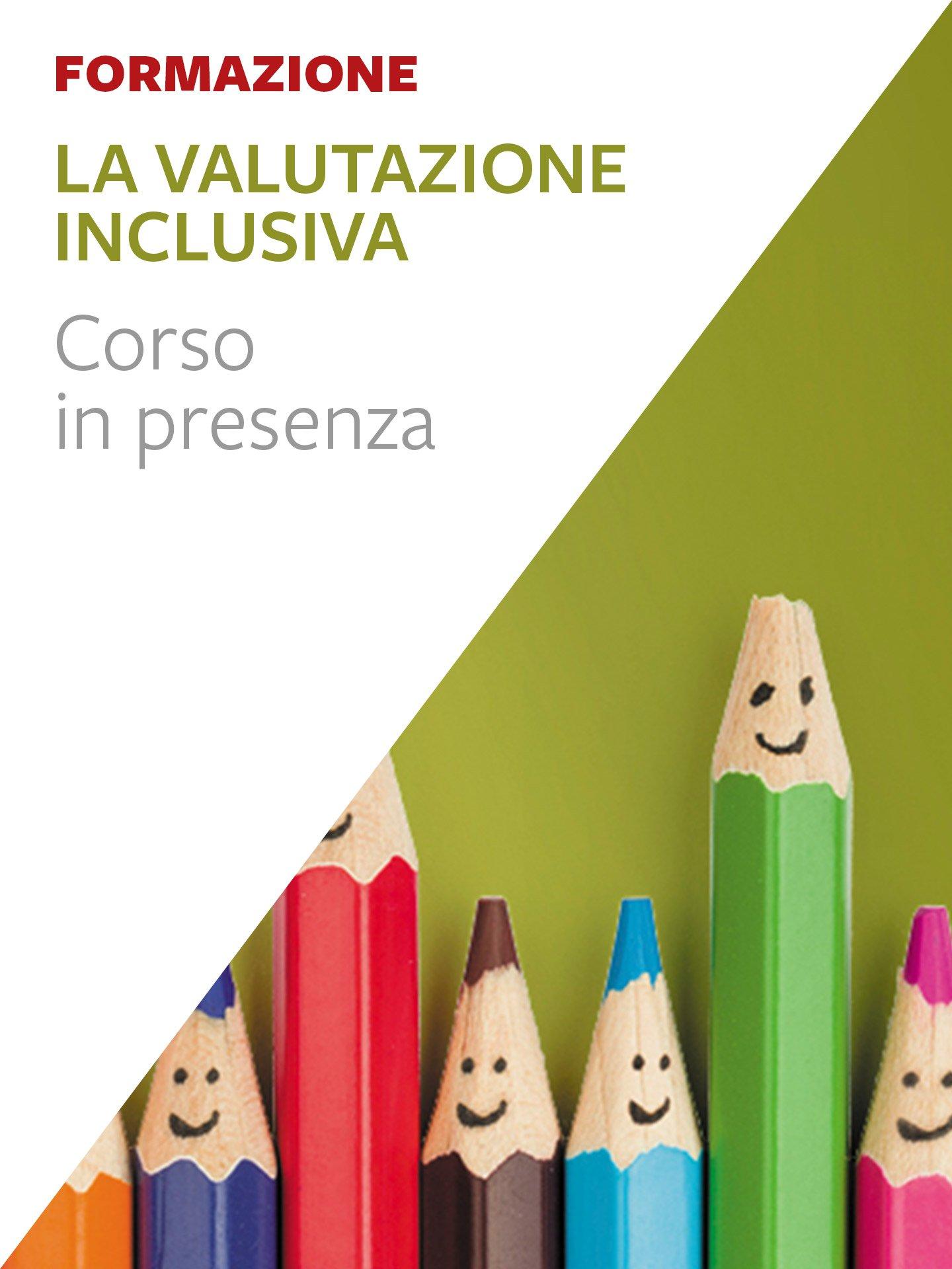 La valutazione inclusiva - Insegnare Domani nella Scuola Secondaria - Libri - Erickson