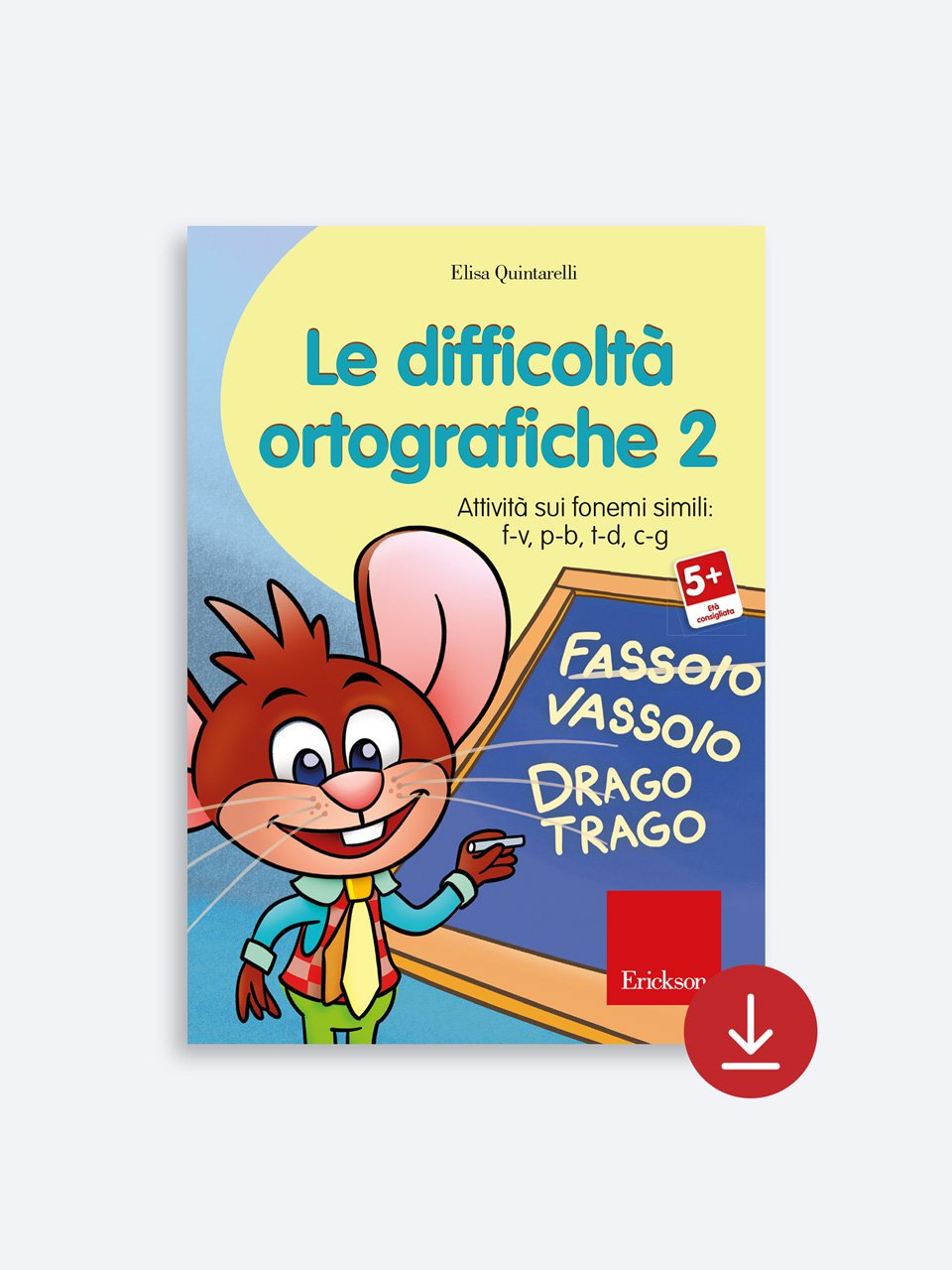 Le difficoltà ortografiche - Volume 2 - Schede per Tablotto (6-8 anni) - Grammatica incant - Giochi - Erickson