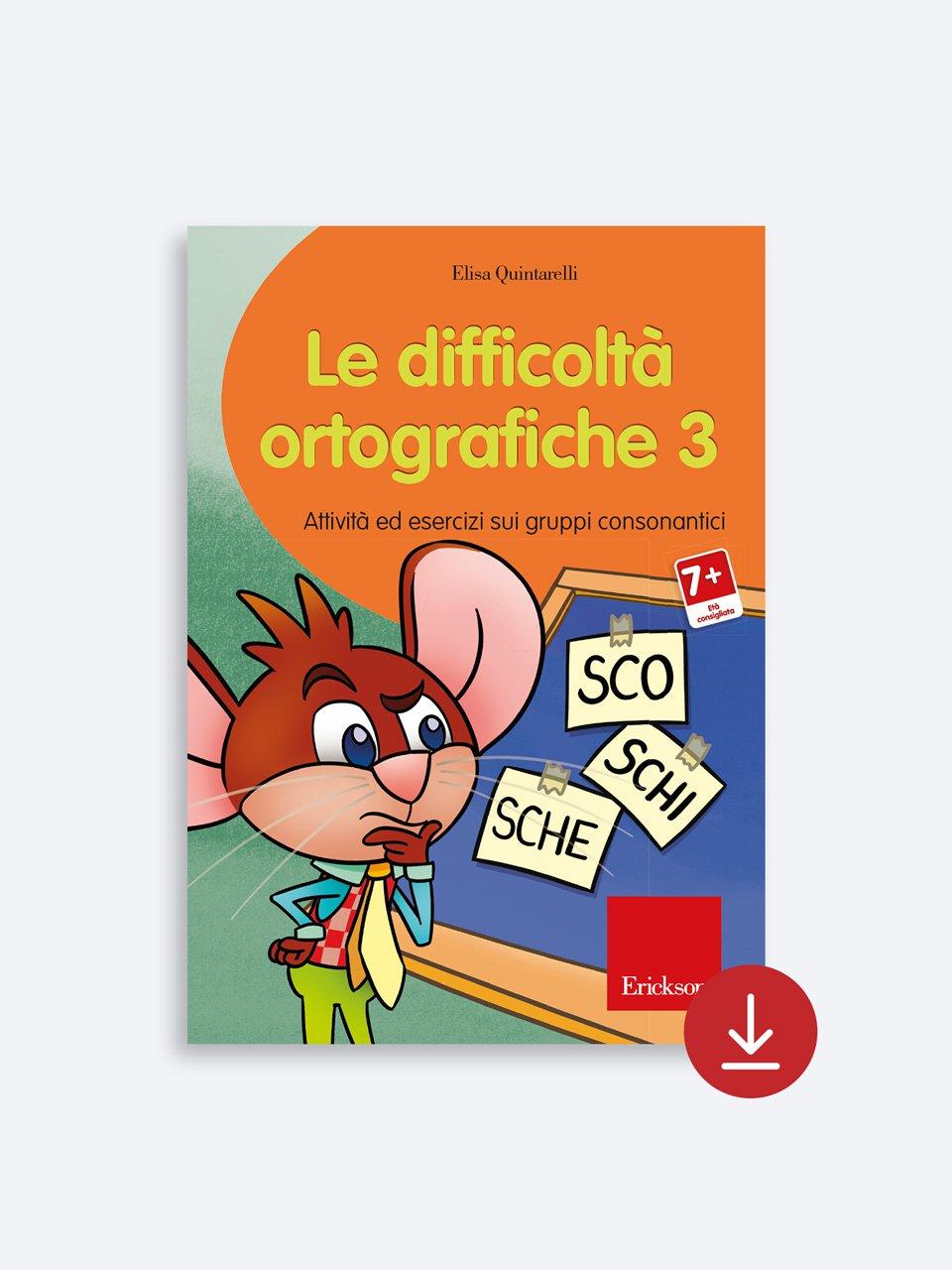 Le difficoltà ortografiche - Volume 3 - Schede per Tablotto (6-8 anni) - Grammatica incant - Giochi - Erickson