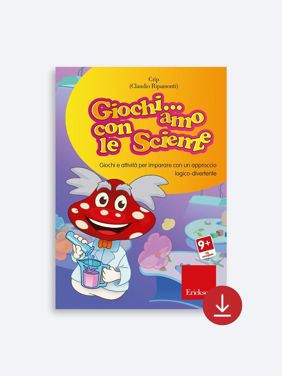 Giochi... amo con le scienze - Scuola primaria - Matematica Wow! - Libri - Erickson 2