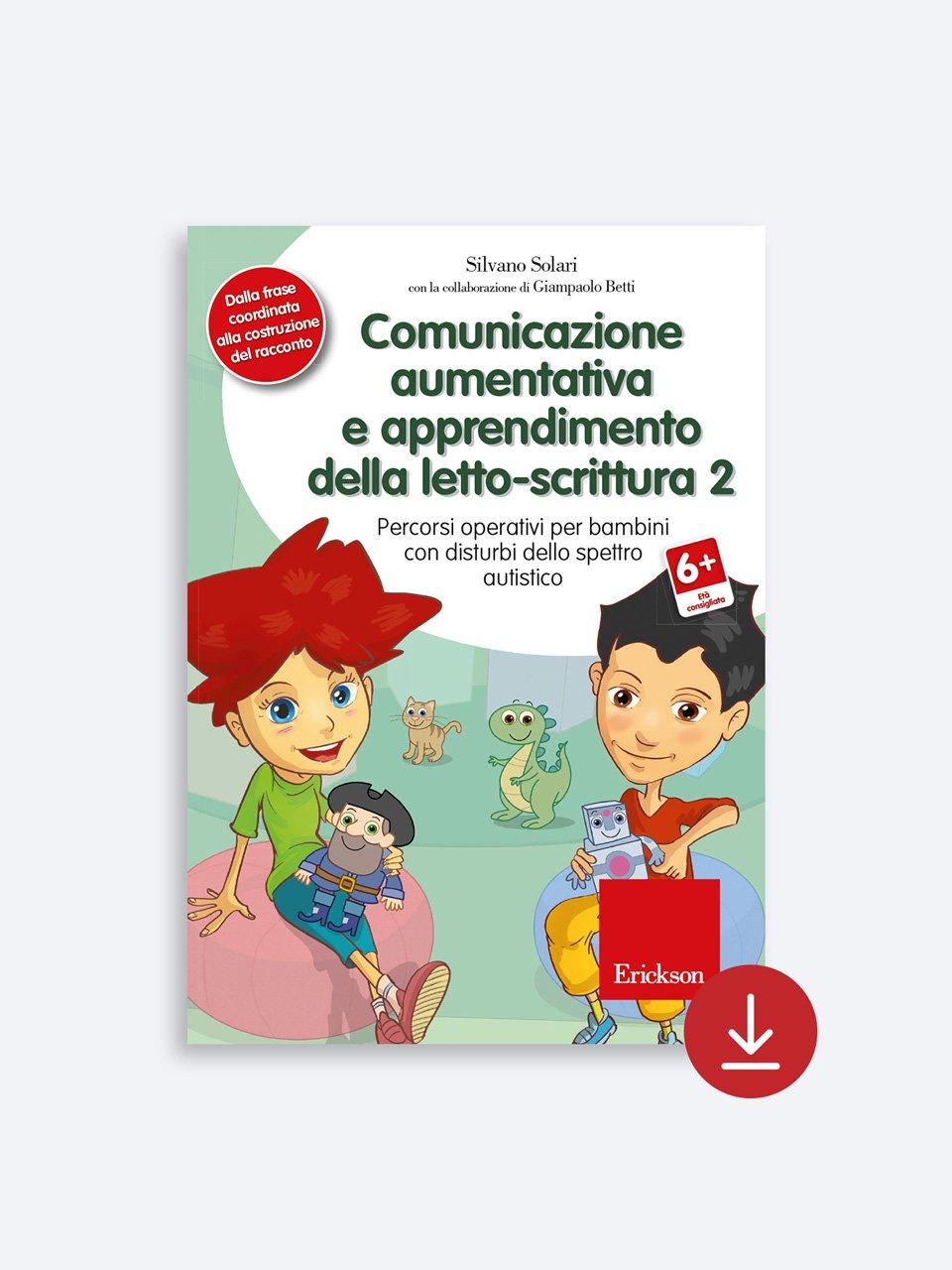 Comunicazione aumentativa e apprendimento della letto-scrittura 2 - Nostro figlio è autistico - Libri - Erickson 2