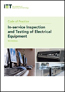 IET Code of Practice for in-service inspection and testing of electrical equipment