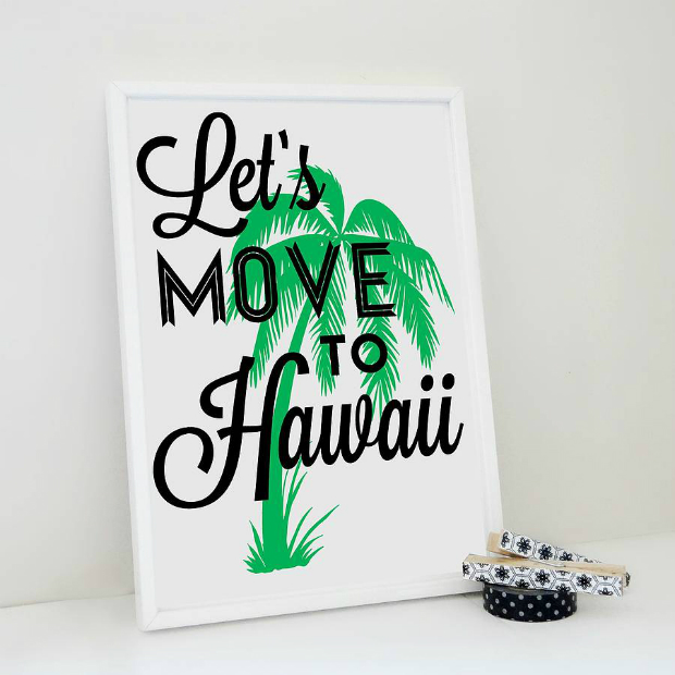 'Let's Move To Hawaii' Travel Print, Not on the High Street £15.00