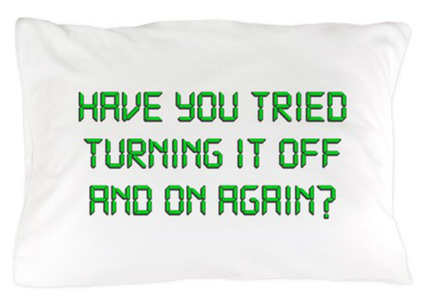 Have You Tried Turning It Off And On Again? Pillow, Cafepress £20.00